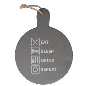 Eat, Sleep, Drink & Repeat Engraved Slate Cheese Board