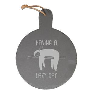 Have A Lazy Day Engraved Slate Cheese Board
