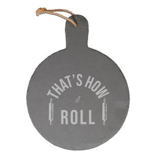 That's How I Roll Engraved Slate Cheese Board