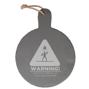Warning Dad Dancing Engraved Slate Cheese Board