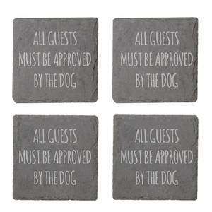All Guests Must Be Approved By The Dog Engraved Slate Coaster Set