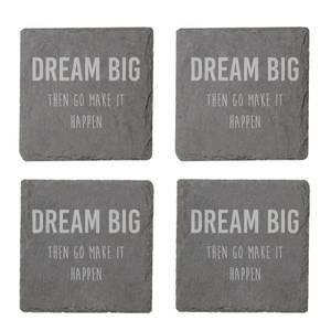 Dream Big Then Go Make It Happen Engraved Slate Coaster Set