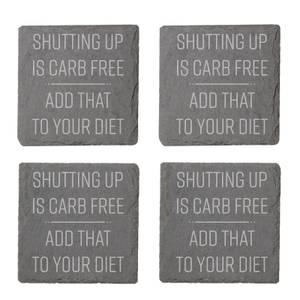 Shutting Up Is Carb Free Engraved Slate Coaster Set