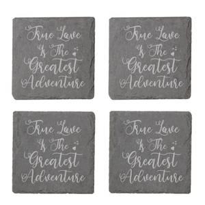 True Love Is The Greatest Adventure Engraved Slate Coaster Set