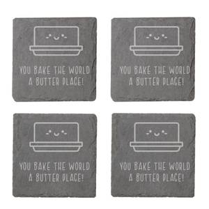 You Bake The World A Butter Place Engraved Slate Coaster Set