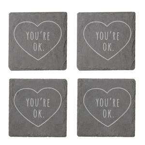 You're Ok Engraved Slate Coaster Set