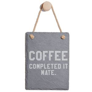 Coffee? Completed It, Mate Engraved Slate Memo Board - Portrait