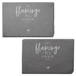 Be A Flamingo In A Flock Of Pigeons Engraved Slate Placemat - Set of 2