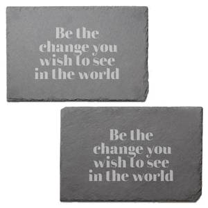 Be The Change You Wish To See In The World Engraved Slate Placemat - Set of 2