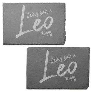 Being Such A Leo Today Engraved Slate Placemat - Set of 2