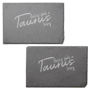 Being Such A Taurus Today Engraved Slate Placemat - Set of 2