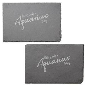 Being Such An Aquarius Today Engraved Slate Placemat - Set of 2
