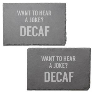 Decaf Joke Engraved Slate Placemat - Set of 2