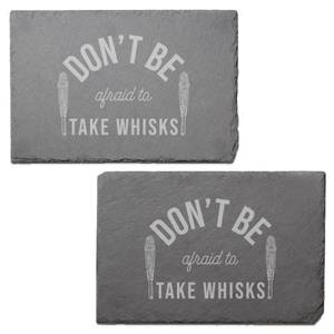 Don't Be Afraid To Take Whisks Engraved Slate Placemat - Set of 2