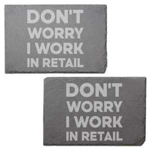 Don't Worry I Work In Retail Engraved Slate Placemat - Set of 2