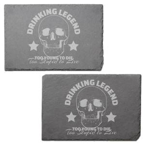 Drinking Legend Too Young To Die Too Stupid To Live Engraved Slate Placemat - Set of 2