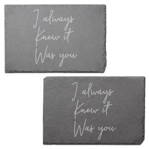 I Always Knew It Was You Engraved Slate Placemat - Set of 2