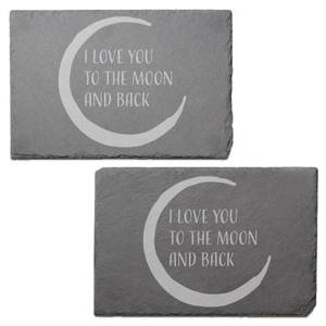 I Love You To The Moon And Back Engraved Slate Placemat - Set of 2