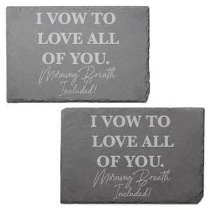 I Vow To Love All Of You Morning Breath Included Engraved Slate Placemat - Set of 2