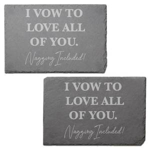 I Vow To Love All Of You Nagging Included Engraved Slate Placemat - Set of 2