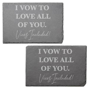 I Vow To Love All Of You Vices Included Engraved Slate Placemat - Set of 2