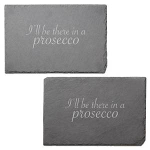 I'll Be There In A Prosecco Engraved Slate Placemat - Set of 2