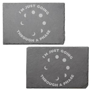 I'm Just Going Through A Phase Engraved Slate Placemat - Set of 2
