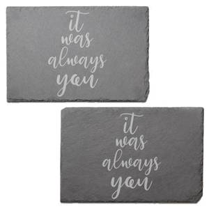 It Was Always You Engraved Slate Placemat - Set of 2