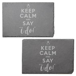 Keep Calm And Say I Do Engraved Slate Placemat - Set of 2