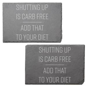 Shutting Up Is Carb Free Engraved Slate Placemat - Set of 2