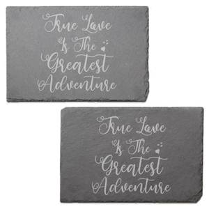 True Love Is The Greatest Adventure Engraved Slate Placemat - Set of 2