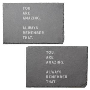 You Are Amazing, Always Remember That Engraved Slate Placemat - Set of 2