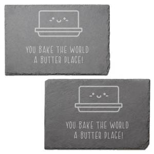 You Bake The World A Butter Place Engraved Slate Placemat - Set of 2