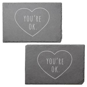 You're Ok Engraved Slate Placemat - Set of 2
