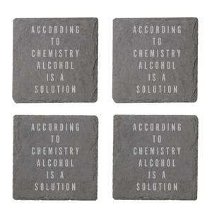 According To Chemistry Alcohol Is A Solution Engraved Slate Coaster Set