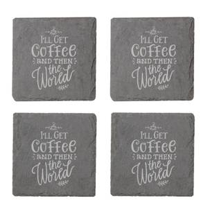 I'll Get Coffee Then The World Engraved Slate Coaster Set