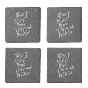 There's No Such Thing As Too Much Prosecco Engraved Slate Coaster Set