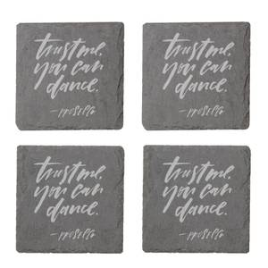 Trust Me You Can Dance - Prosecco Engraved Slate Coaster Set