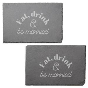 Eat, Drink And Be Married Engraved Slate Placemat - Set of 2