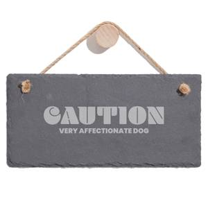 Caution Very Affectionate Dog Engraved Slate Hanging Sign