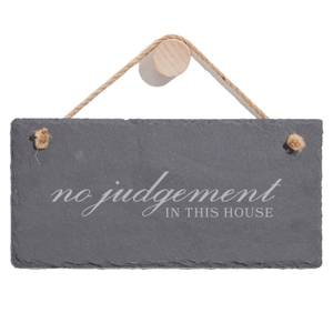 No Judgement In This House Engraved Slate Hanging Sign