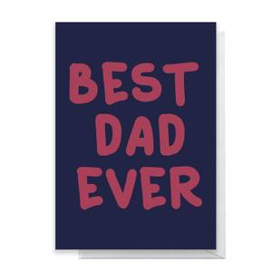 Best Dad Ever Greetings Card