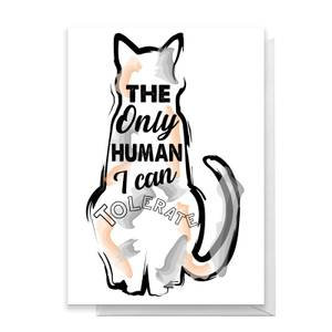 The Only Human I Can Tolerate Greetings Card