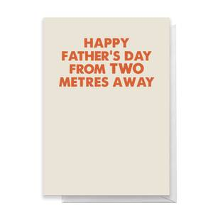 Happy Father's Day From Two Metres Away Greetings Card