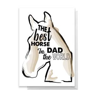 The Best Horse Dad Greetings Card