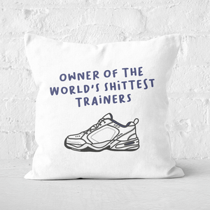 Owner Of The World's Shittest Trainers Square Cushion