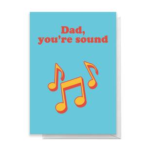 Dad, You're Sound Greetings Card