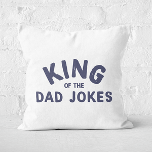King Of The Dad Jokes Square Cushion