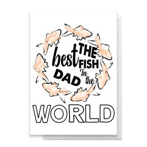 The Best Fish Dad Greetings Card
