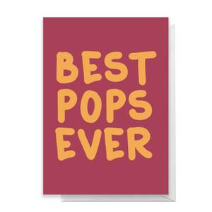 Best Pops Ever Greetings Card